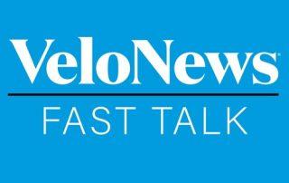 VeloNews Fast Talk